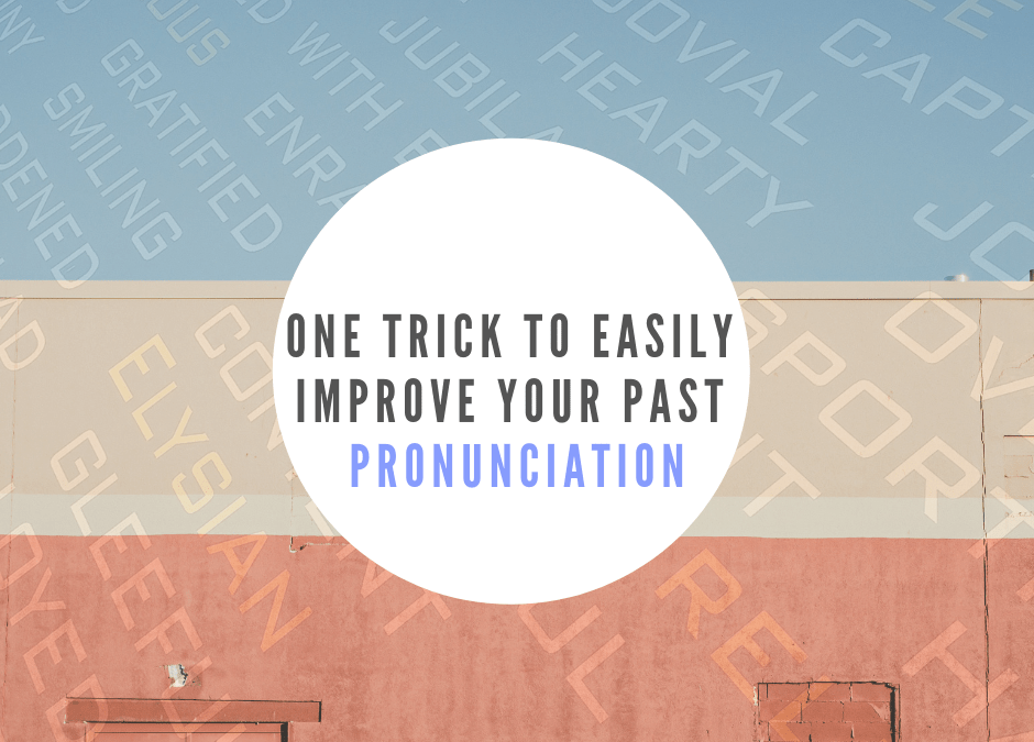 One trick to easily improve your past pronunciation