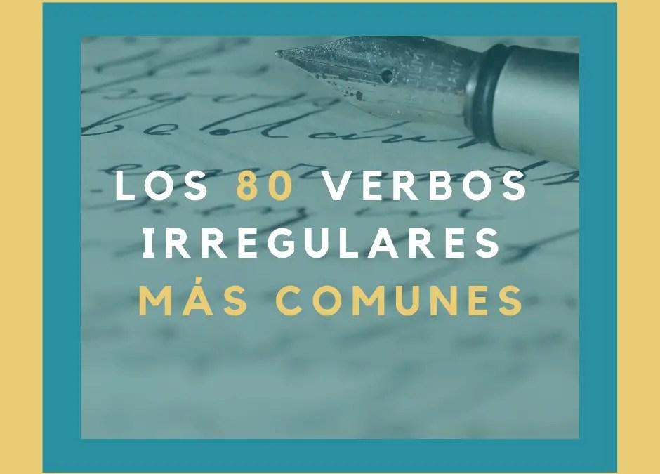 Los 80 verbos irregulares más comunes que necesitas saber