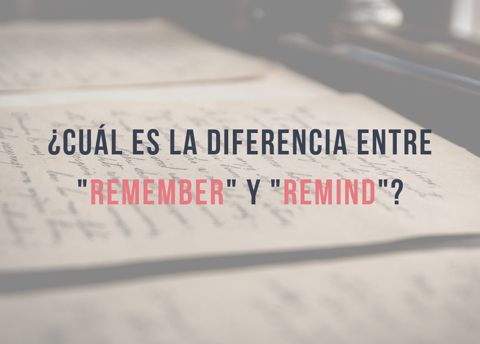 ¿Cuál es la diferencia entre REMEMBER y REMIND?