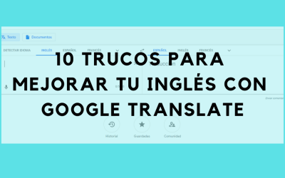 10 trucos para mejorar tu inglés con Google Translate