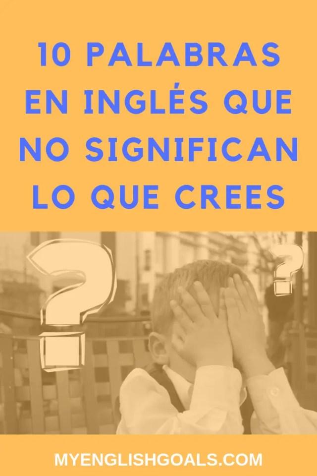 10 palabras en inglés que no significan lo que crees