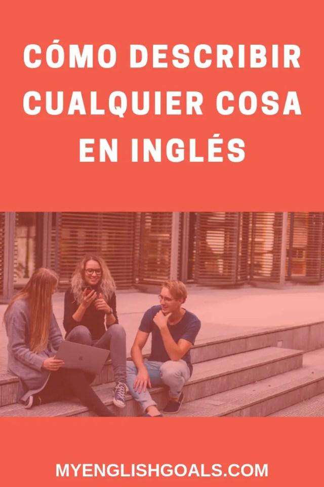 Cómo describir cualquier cosa en inglés cuando no sabes la palabra.