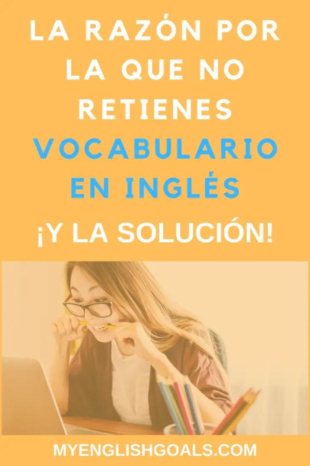 La razón por la que no retienes vocabulario en inglés. ¡Y la solución!