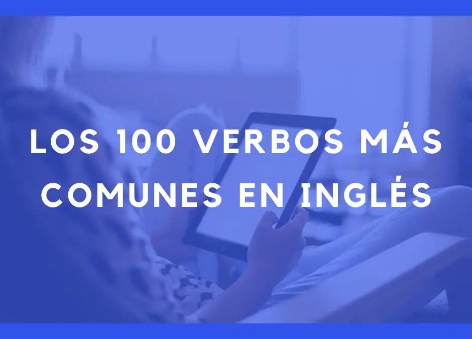Los 100 verbos en inglés más comunes que debes saber (con ejemplos)