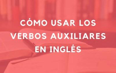 Cómo usar los verbos auxiliares más comunes en inglés