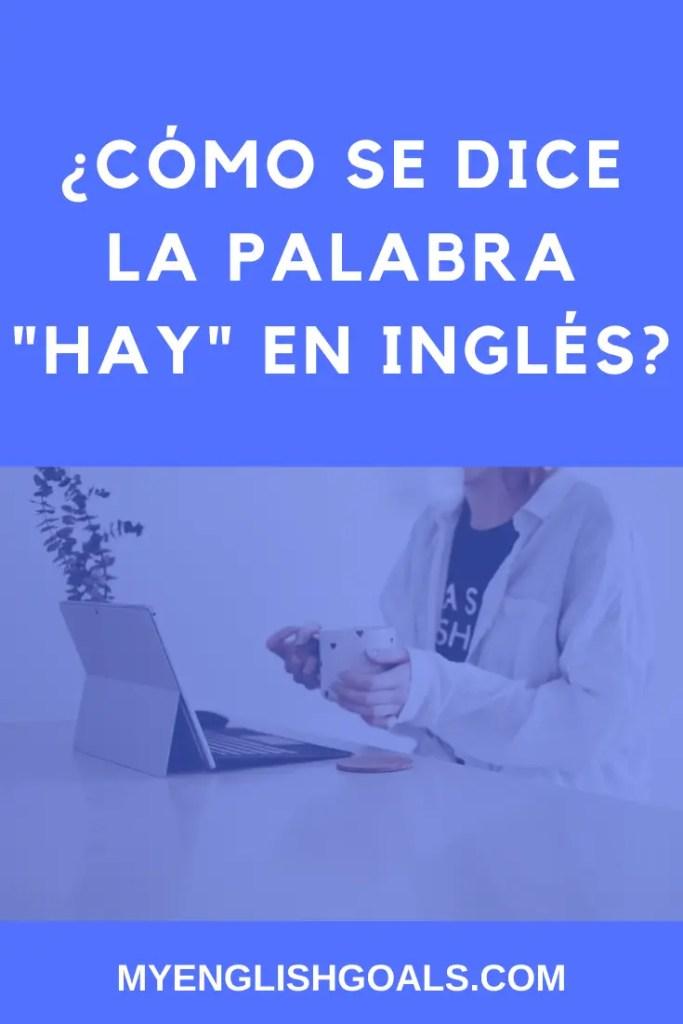 """¿Cómo se dice la palabra """"hay"""" en inglés? My English Goals."""