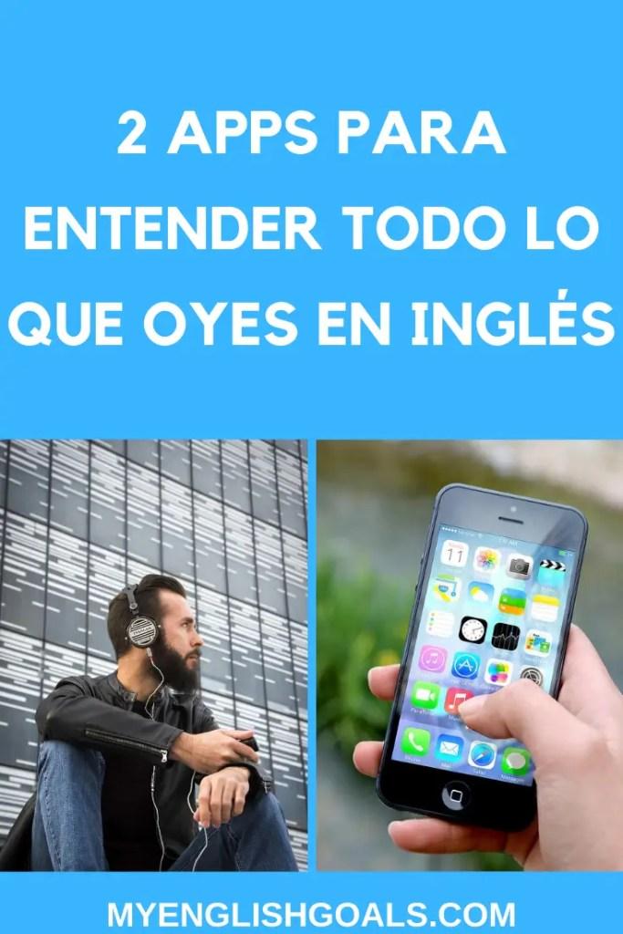 Dos apps para entender todo lo que oyes en inglés - My English Goals