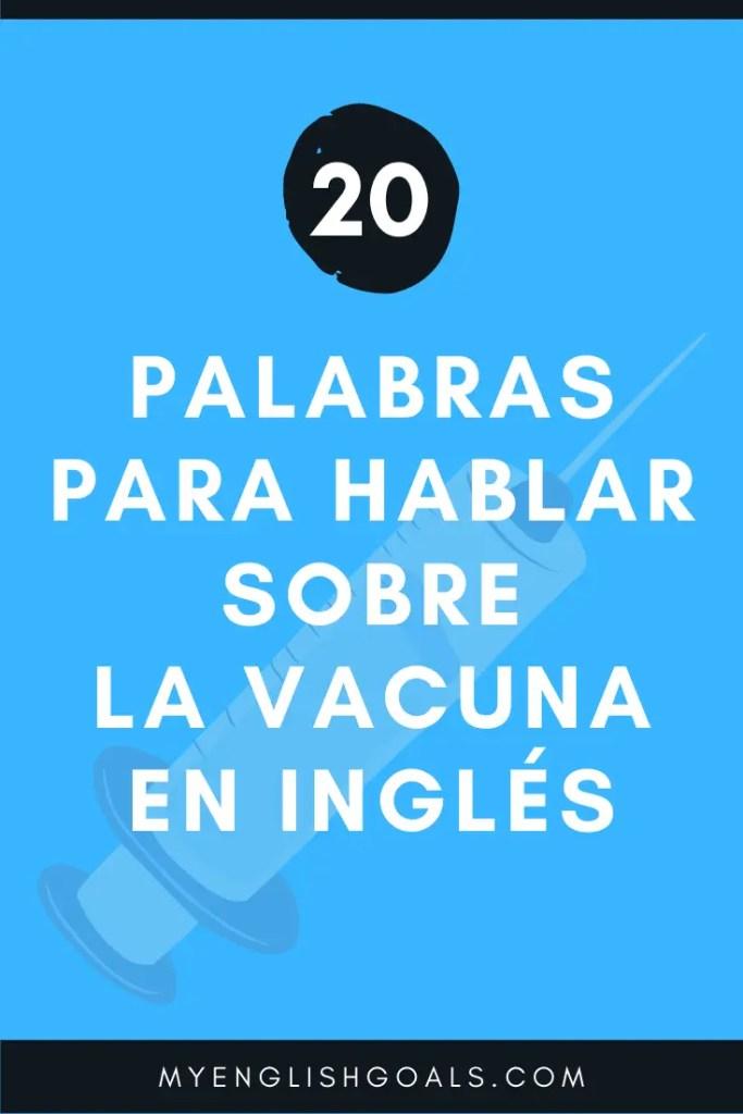20 palabras para hablar sobre la vacuna en inglés - My English Goals