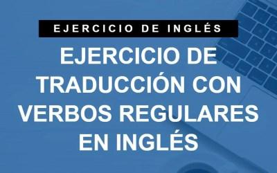 Ejercicio de traducción con verbos regulares en inglés (A1 Principiante)