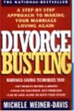 Divorce Busting A Step-by-Step Approach to Making Your Marriage