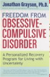 Freedom from Obsessive Compulsive Disorder A Personalized Recovery Program for Living with Uncertainty