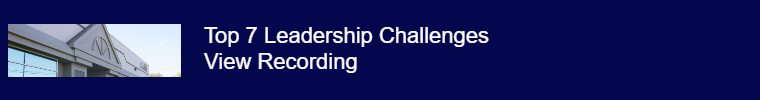 Top 7 Leadership Challenges: View Recording here