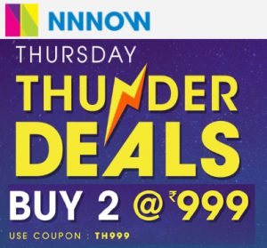 NnnowThunder Deals ; Buy 2 in Rs 999