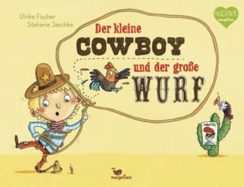 6. Der kleine Cowboy und der große Wurf