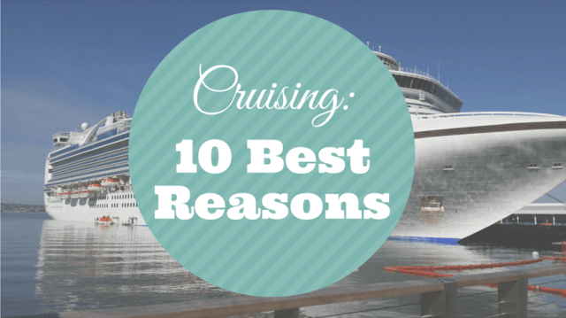 cruising 10 best reasons