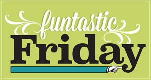 funtastic friday
