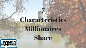 7 Characteristics Millionaires Share