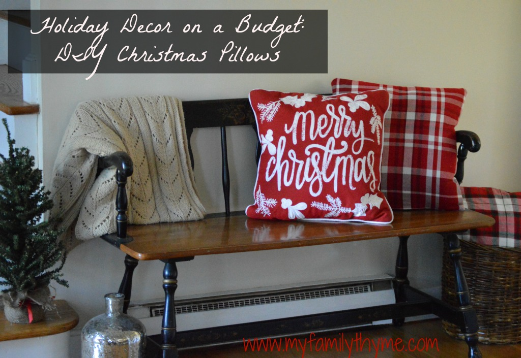 Holiday Decor On A Budget: DIY Christmas Pillows