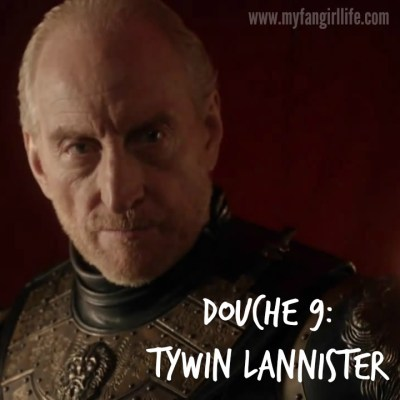 Douche 9 Tywin Lannister