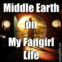 Middle Earth on My Fangirl Life