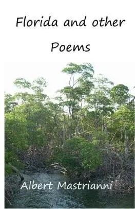 Florida and Other Poems by Albert Mastrianni