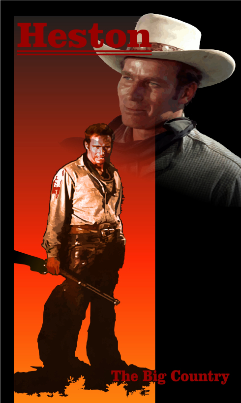 A Classic Western - The Big Country ... and a great actor: Charlton Heston