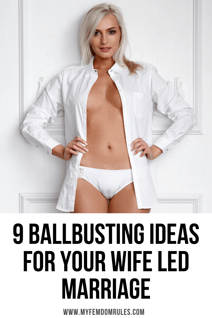 9 Ballbusting Ideas For Your Wife Led Marriage - My Femdom