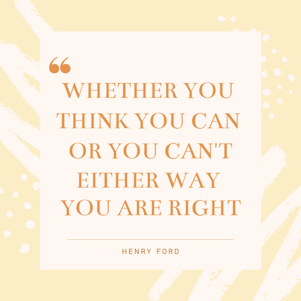 Whether you think you can or you can't you are right-Inspirational quotes for motivation and encouragement-MyFinancialHill