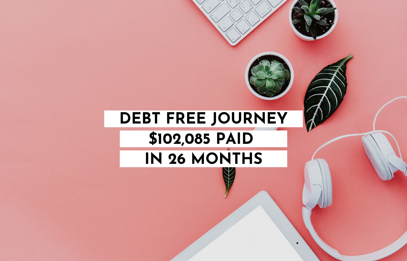 Debt Free Journey - Update $102,085 Paid in 26 Months- November 2020-My Financial Hill