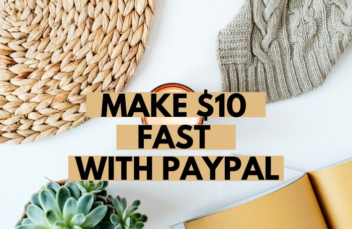 Make 10 fast with PayPal- My Financial Hill
