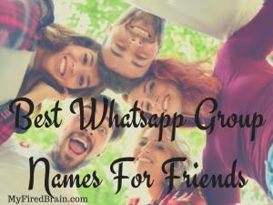Best Whatsapp Group Names For Friends