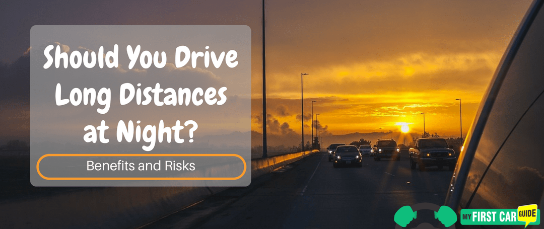 Should You Drive Long Distances at Night: Benefits and Risks