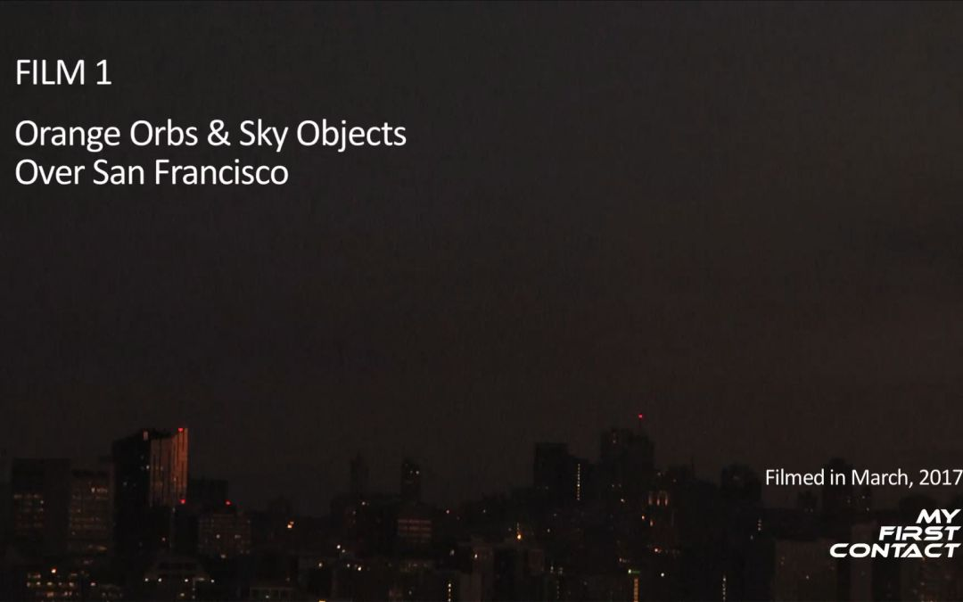 Film 1: Orange Orbs & Sky Objects Over San Francisco