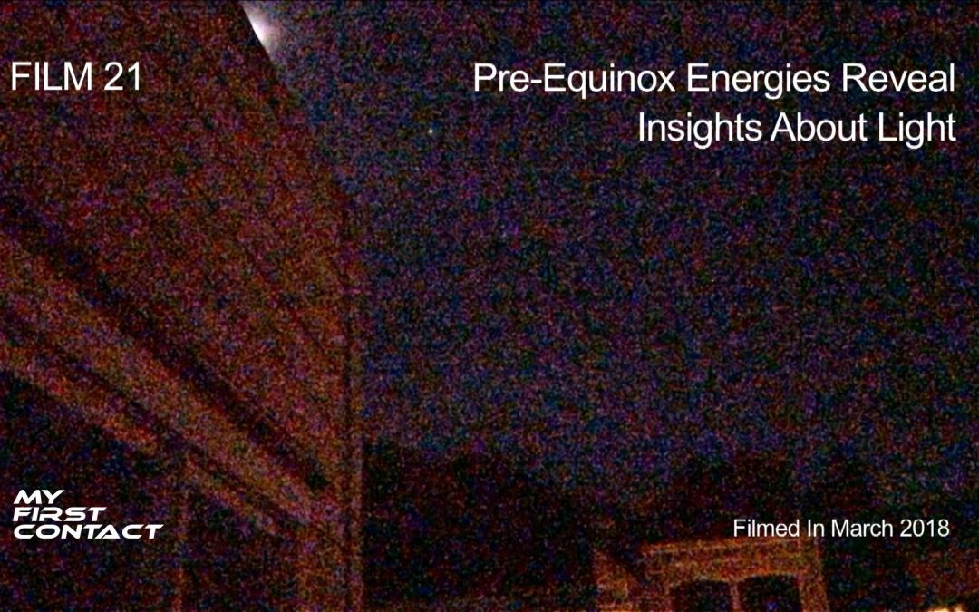 FILM 21—Pre-Equinox Energies Reveal Insights About Light