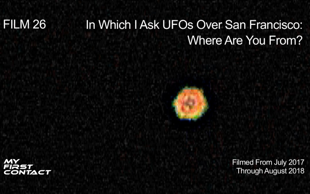 FILM 26—In Which I ask UFOs Over San Francisco: Where Are You From?