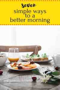 7 simple ways to a better morning