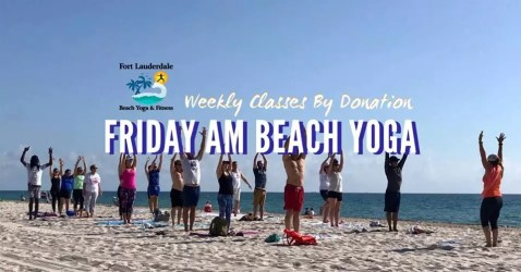 Friday AM Beach Yoga @ Fort Lauderdale Beach Lifeguard Station #13