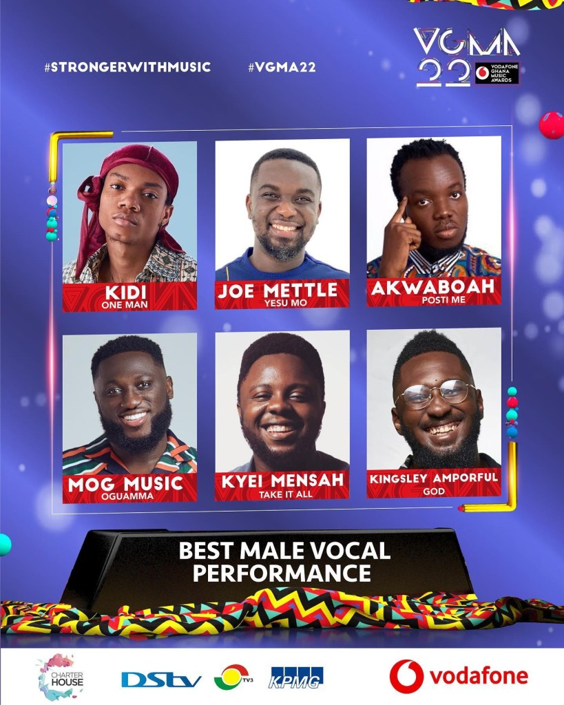 May be an image of 6 people and text that says '#STRONGERWITHMUSIC #VGMA22 VOMN 2ê·¸ O YODAFON AWARDS ONE MAN K IN JOE METTLE YESUMO AKWABOAH POSTI ME MOG MUSIC OGUAMMA KYEIMEA MENSAH VACC TAKE IT ALL KINGSLEY AMPORFUL GOD BEST MALE VOCAL PERFORMANCE HOUSE DSLV KPMG vodafone'