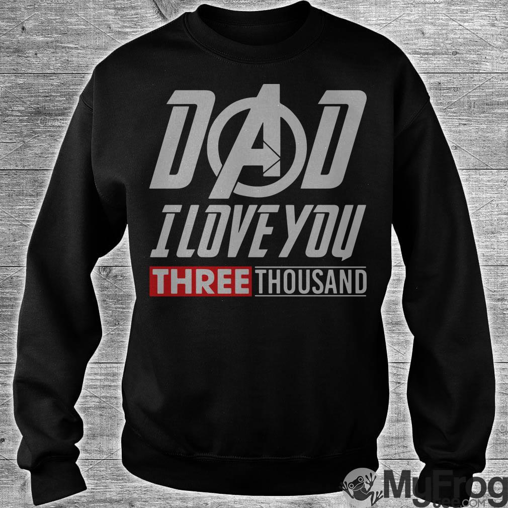 Download Marvel Dad I Love You 3000 shirt, sweater, long sleeve and ...
