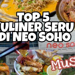[NEW SPOT] Top 5 Kuliner Seru Wajib Coba di NEO SOHO Mall