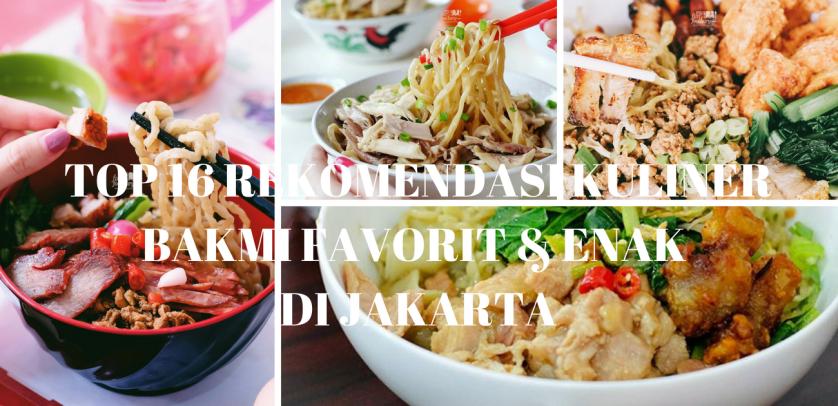 10 Kuliner Bakmi Favorit Enak Wajib Kamu Coba Di Jakarta