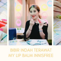 [BEAUTY TIPS] Innisfree My Lip Balm & Vivid Cotton Ink