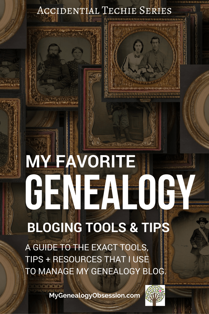 My Favorite Genealogy Blogging Tools, #genealogy,