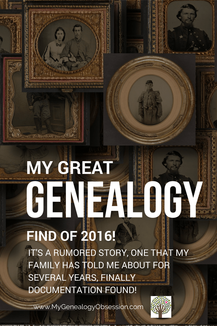A rumored family story finally gets documented. Read about my Great Genealogy Find of 2016. #genealogy www.MyGenealogyObsession.com
