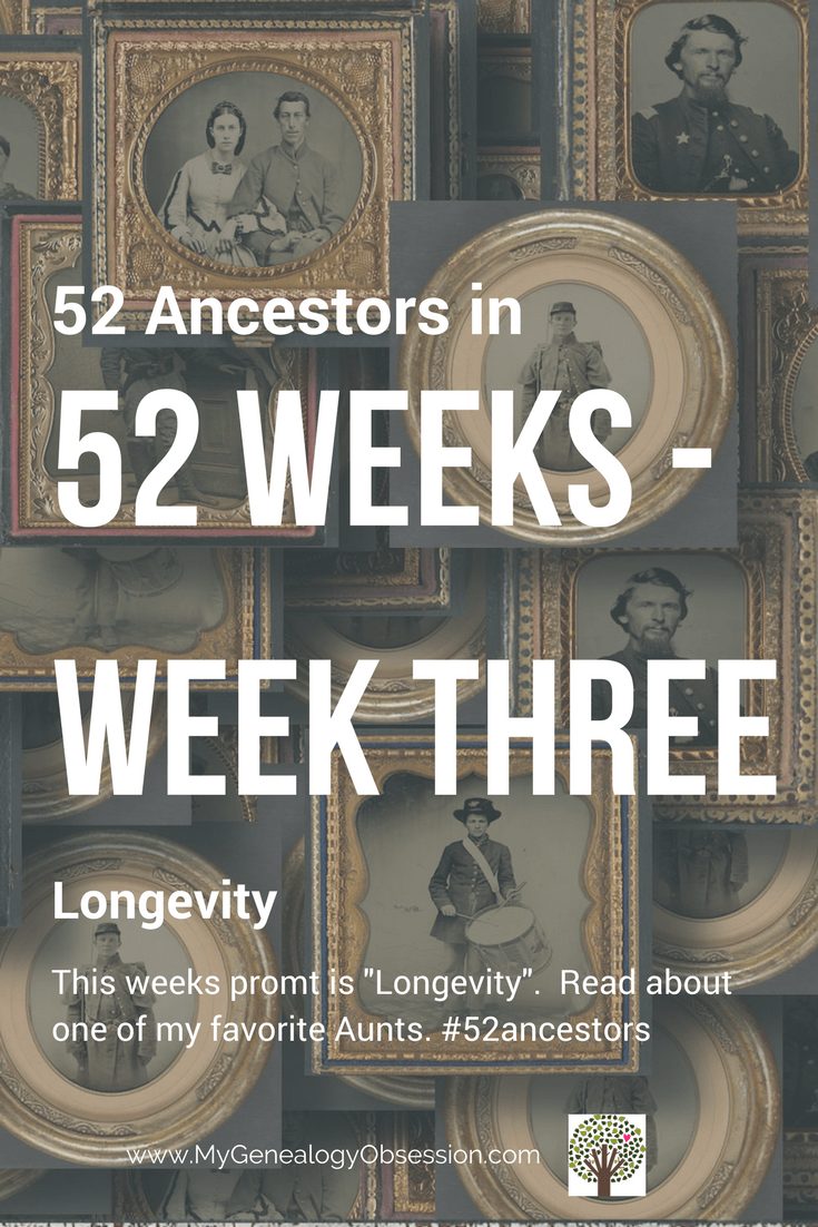 #52Ancestors Week 3 - Longevity - read about my favorite aunt.
