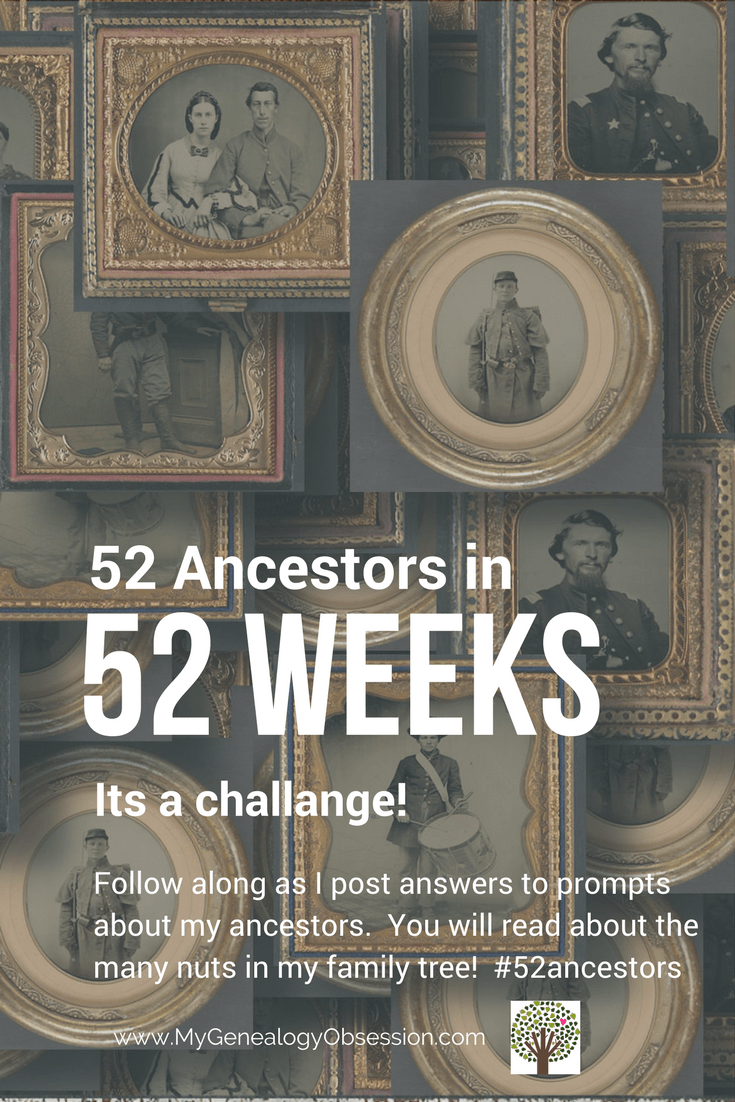 Follow along as I blog about my ancestors in the 52 Ancestors in 52 weeks challenge!