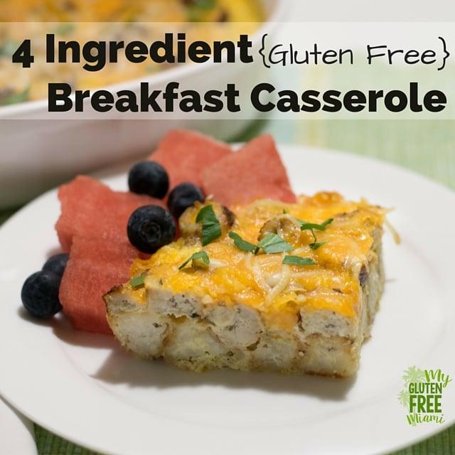 4 Ingredient Gluten Free Breakfast Casserole