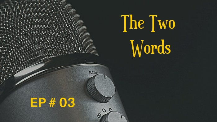 The Two Words #03
