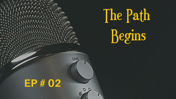 The Path Begins #02