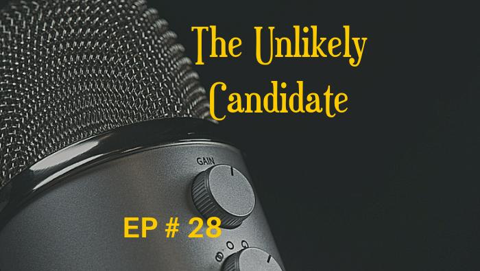 The Unlikely Candidate EP 28